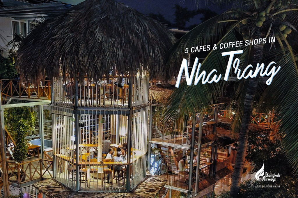 5 Cafes in Nha Trang to Chill Out for Passionate Coffer Drinkers